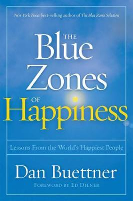 Blue Zones of Happiness: Lessons From the World's Happiest People