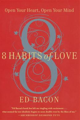 8 Habits of Love: Open Your Heart,Open Your Mind