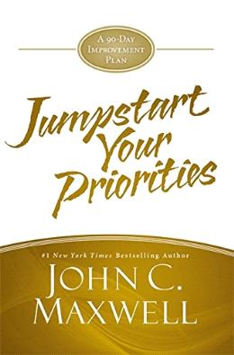 JUMPSTART YOUR PRIORITIES: A 90 DAY IMPROVEMENT PLAN