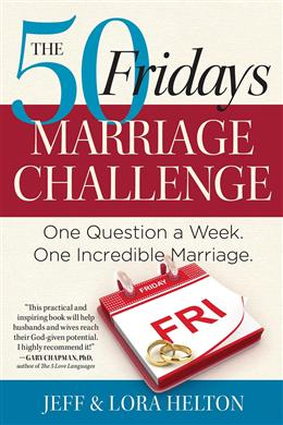 The 50 Fridays Marriage Challenge: One Question a Week. One Incredible Marriage