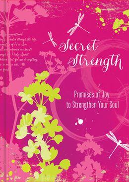 Secret Strength: Promises of Joy to Strenthen Your Soul