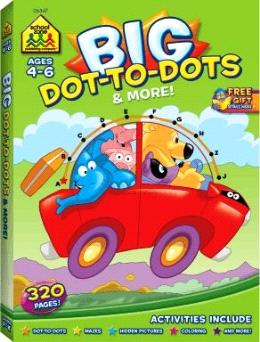 School Zone Big Dot-To-Dots & More! (Ages 4-6)