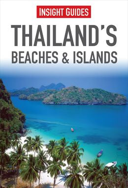 Insight Guides: Thailand's Beaches & Islands, 3E