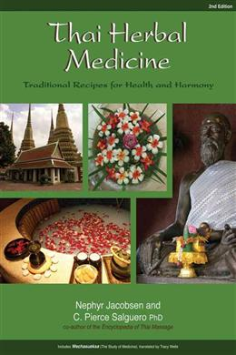 Thai Herbal Medicine: Traditional Recipes for Health and Harmony, 2E