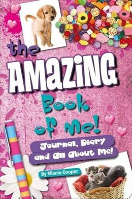 The Amazing Book of Me!: Journal, Diary and All About Me! (For Girls)