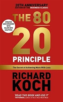 The 80/20 Principle: The Secret of Achieving More with Less - 20th Anniversary