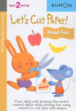 Kumon First Steps Workbooks Let's Cut Paper! Food Fun Ages 2 and Up