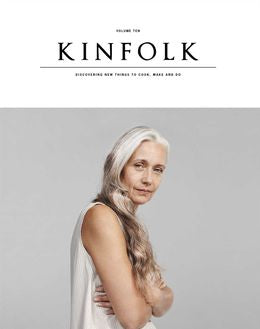 Kinfolk Volume 10: The Aged Issue: Discovering New Things to Cook, Make and Do
