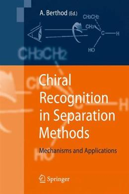 Chiral Recognition in Separation Methods: Mechanisms and Applications