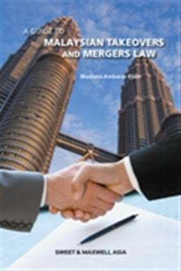 A Guide to Malaysian Takeovers and Mergers Law