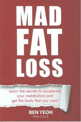 Mad Fat Loss: Learn the Secrets to Accelerate Your Metabolism and Get the Body That You Want