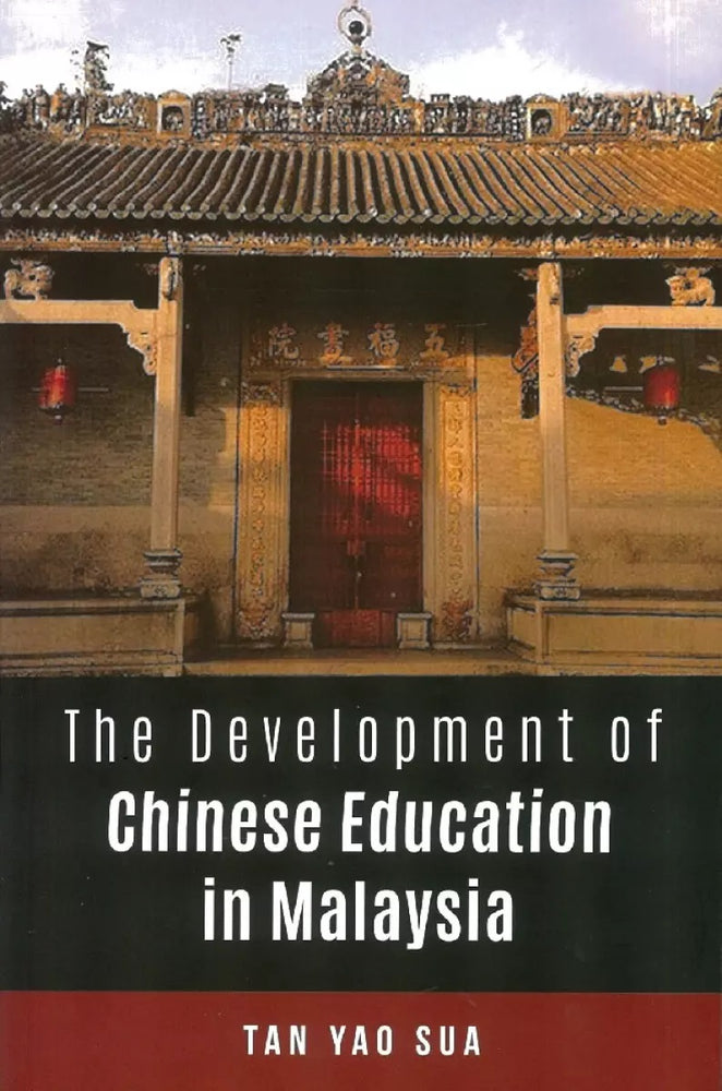 The Development Of Chinese Education In Malaysia