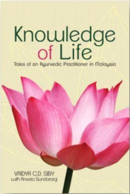 Knowledge of Life: Tales of an Ayurvedic Practitioner in Malaysia
