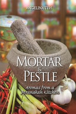 Mortar & Pestle: Aromas from a Peranakan Kitchen