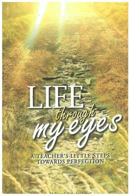 Life Through My Eyes: A Teacher's Little Steps Towards Perfection