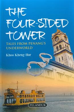 The Four-Sided Tower: Tales from Penang's Underworld
