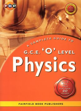 GCE 'O' Level A Complete Guide to Physics