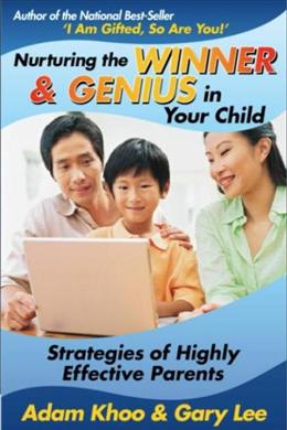 Nurturing the Winner & Genius in Your Child: Strategies of Highly Effective Parents