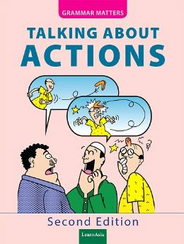 GRAMMAR MATTERS TALKING ABOUT ACTIONS 2ND EDITION
