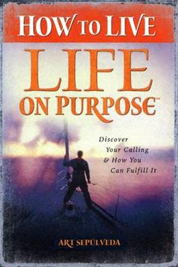 How To Live Life On Purpose
