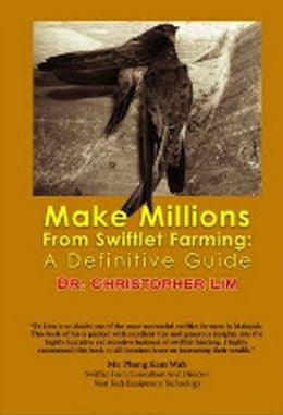 Make Millions from Swiftlet Farming: A Definitive Guide