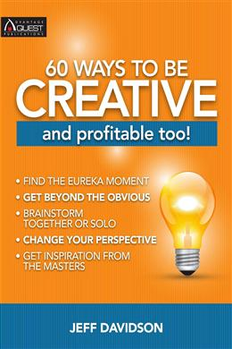 60 Ways To Be Creative And Profitable Too!