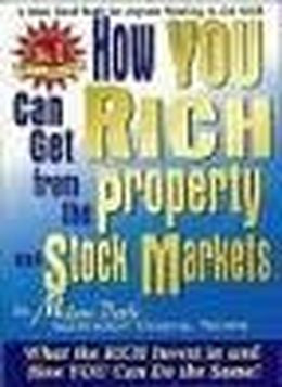 How You Can Get Rich from the Property and Stock Markets