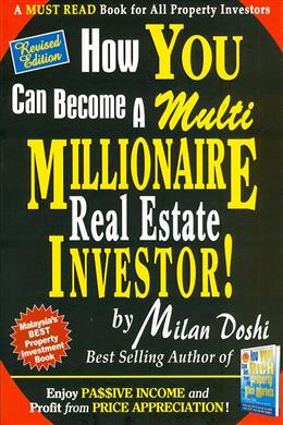 How You Can Become a Multi Millionaire Real Estate Investor! (Revised Edition)