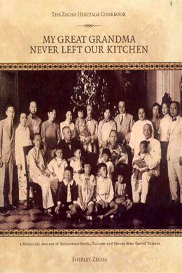 The Zecha Heritage Cookbook: My Great Grandma Never Left Our Kitchen