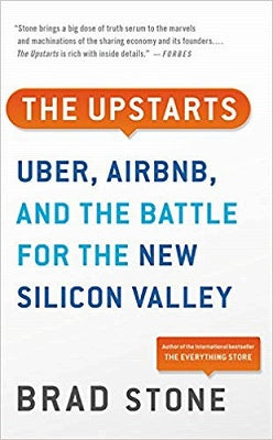 THE UPSTARTS: HOW UBER,AIRBNB AND THE KILLER COMPANIES OF TH