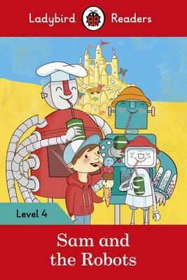 Ladybird Readers Level 4 Sam And The Robots