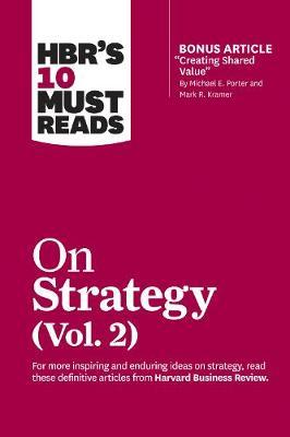 HBR's 10 Must Reads on Strategy, Vol. 2
