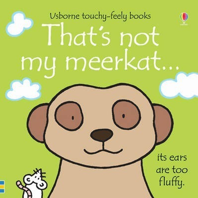 THAT`S NOT MY MEERKAT (USBORNE TOUCHY-FEELY BOOKS)