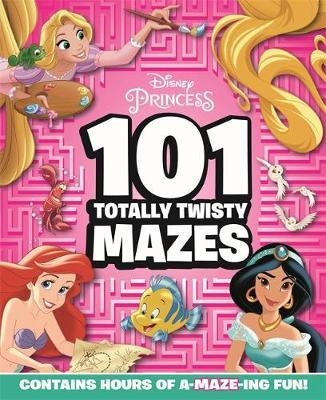DISNEY PRINCESS: 101 TOTALLY TWISTY MAZES