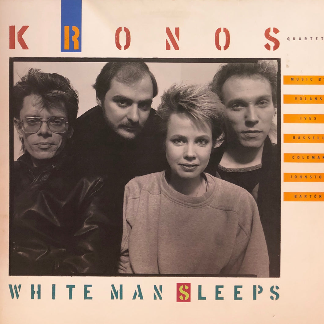 "Kronos Quartet ""White Man Sleeps"""