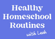 Healthy Homeschool Routines Workshop Bundle