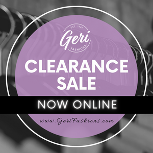 Geri Fashions Clearance Sale - Now Online!