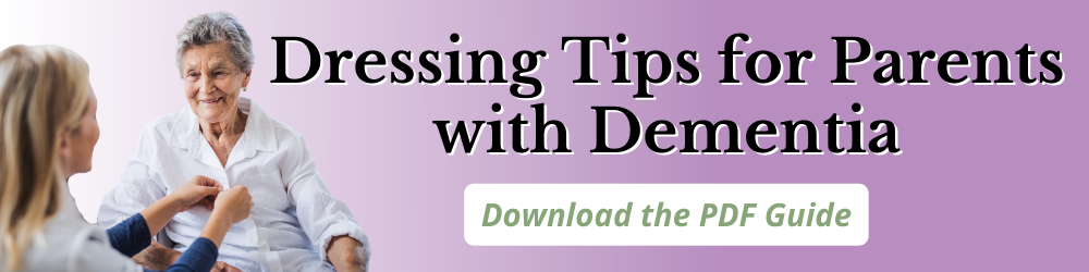 Dressing Tips for Parents with Dementia - Geri Fashions