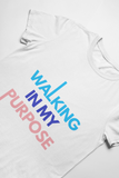 Walking In My Purpose