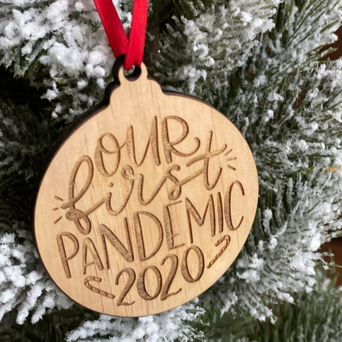 Our First Pandemic Christmas Wooden Ornament
