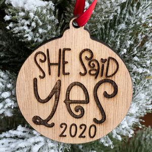 She Said Yes Engagement Christmas Wooden Ornament