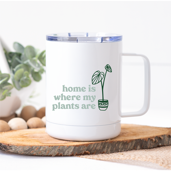 Home Is Where My Plants Are Metal Travel Coffee Tumbler