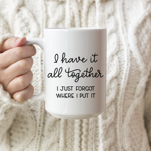 I Have It All Together Coffee Mug