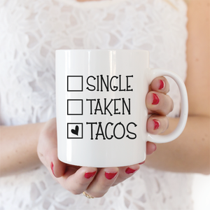 Single, Taken, Tacos Coffee Mug