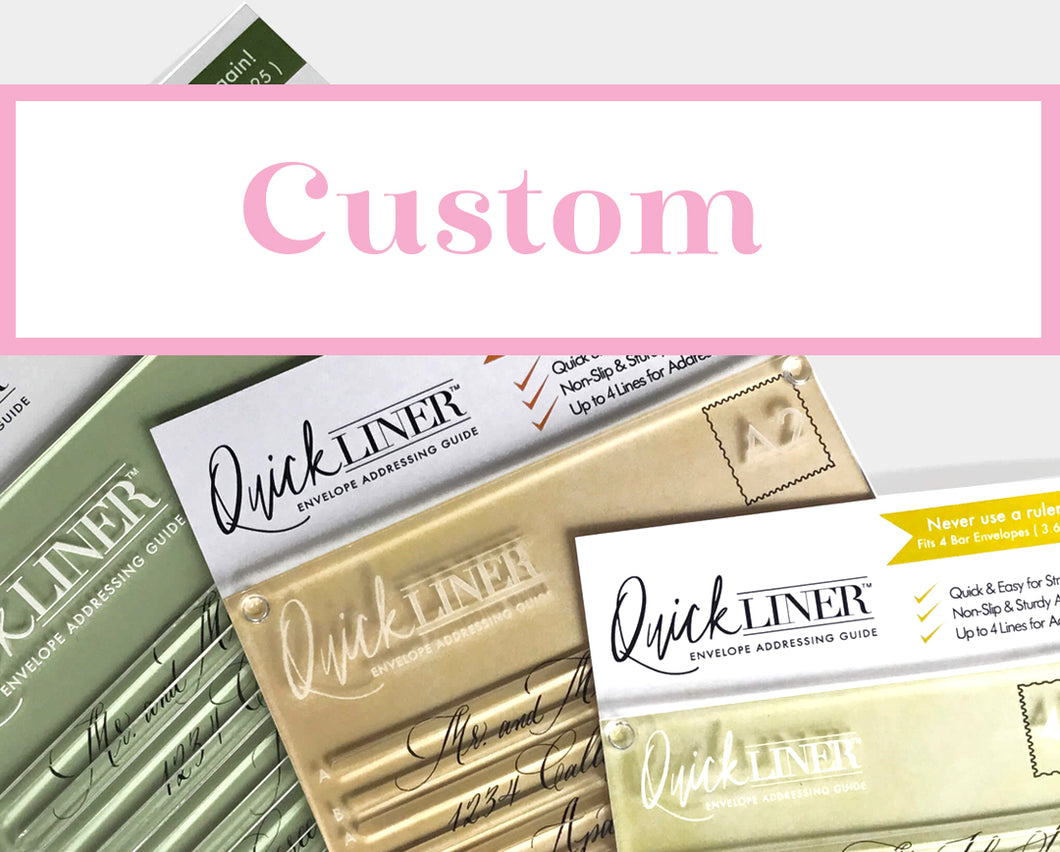 Custom Quickliner Sizes