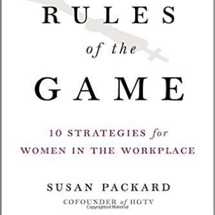 New Rules of the Game: 10 Strategies for Women in the Workplace