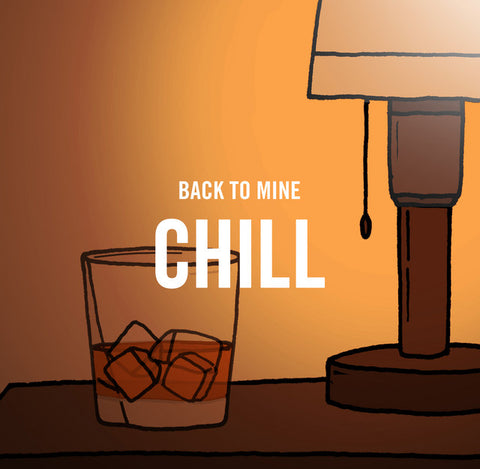 Back to Mine Chill Playlist