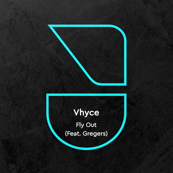 Vhyce - Fly Out Feat. Gregers