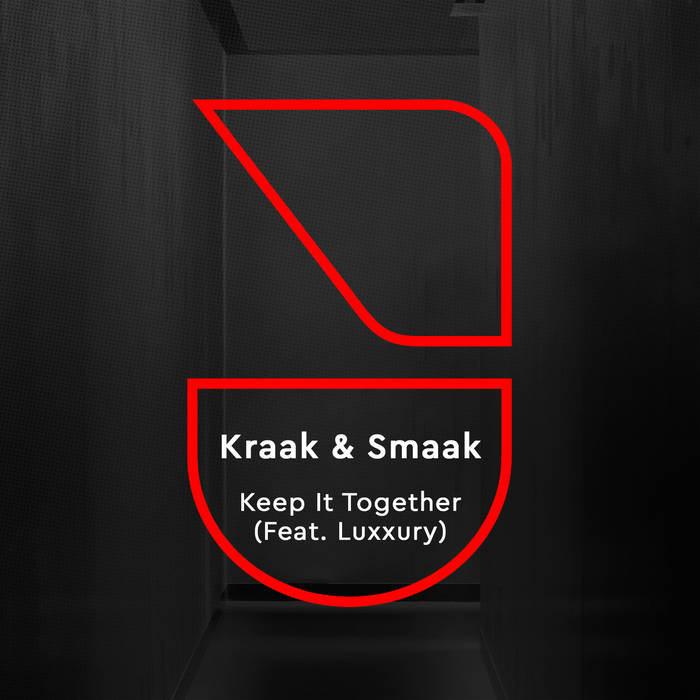 Kraak & Smaak - Keep It Together (Feat. Luxxury)