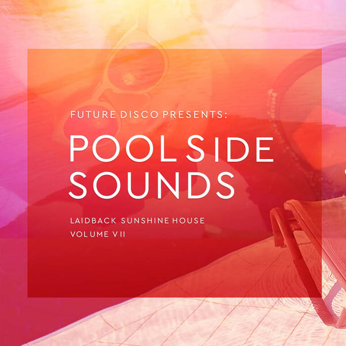 Future Disco - Poolside Sounds Vol.VII